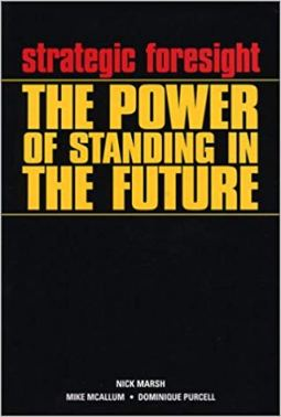 Strategic Foresight: The Power of Standing in the Future